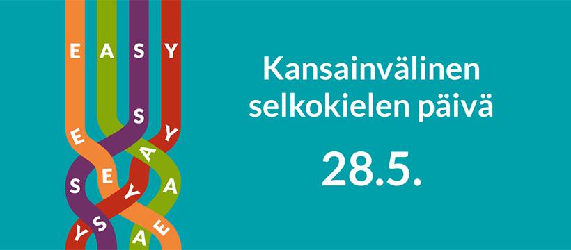 """Turkoosilla taustalla valkoinen teksti, jossa lukee """"Kansainvälinen selkokielen päivä 28.5."""""""