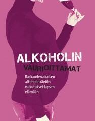 Uusi kirja raskaudenaikaisesta alkoholinkäytöstä ja sen aiheuttamista sikiövaurioista