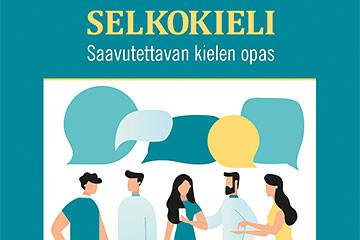 Uusi selkokielen opas on monipuolinen tietopaketti kielen helpottamisesta ja kielellisestä saavutettavuudesta