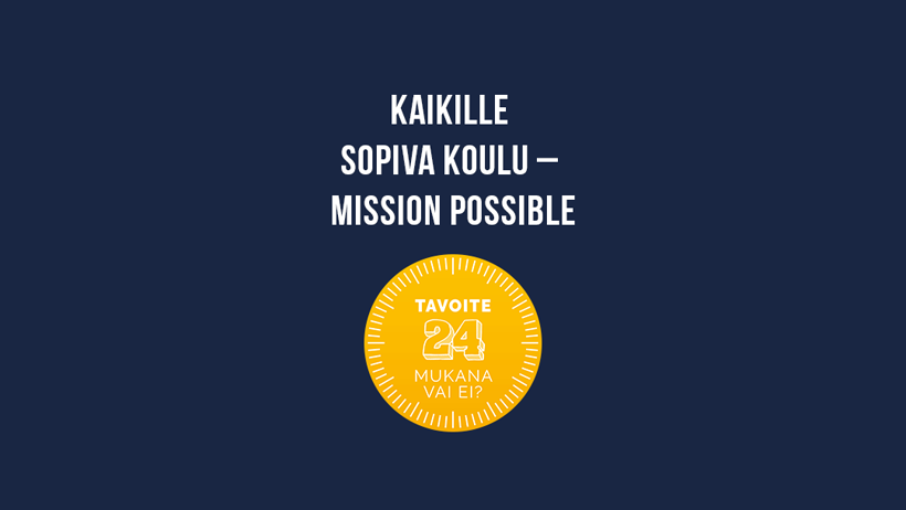 Kaikille sopiva koulu - mission possible